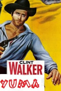 Yuma MOVIE western STARRING CLINT WALKER free online